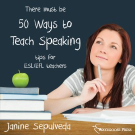 Fifty Ways to Teach Speaking: Tips for ESL/EFL Teachers book cover