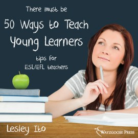 Fifty Ways to Teach Young Learners: Tips for ESL/EFL Teachers book cover