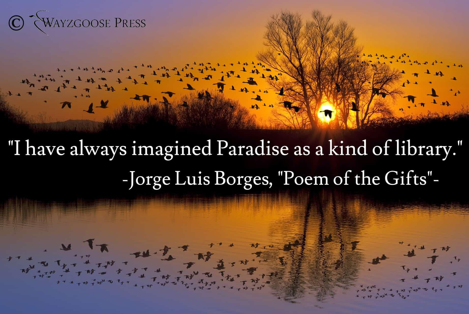 https://wayzgoosepress.com/wp-content/uploads/2016/10/BorgesQuote.jpg